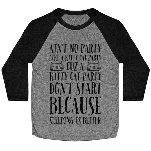 Ain't No Party Like A Kitty Party Baseball Tee