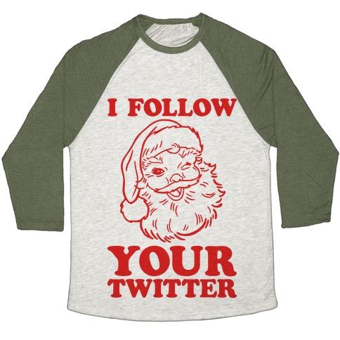 I Follow Your Twitter Baseball Tee