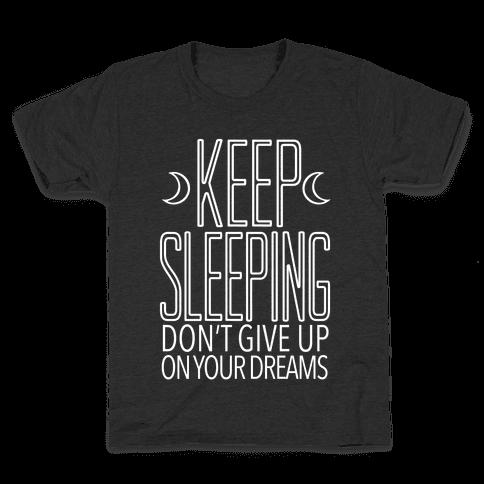 Keep Sleeping Kids T-Shirt