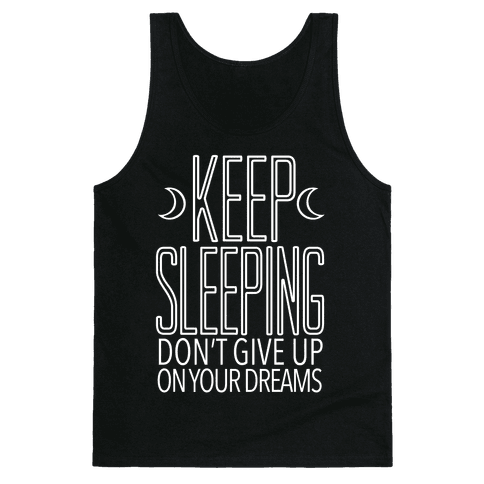 Keep Sleeping Tank Top