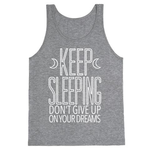 Keep Sleeping Tank Top