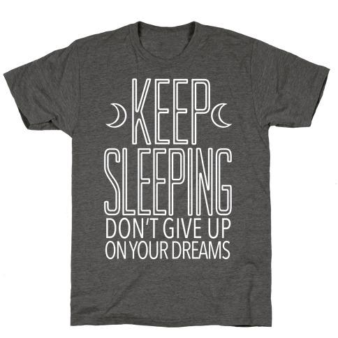 Keep Sleeping T-Shirt