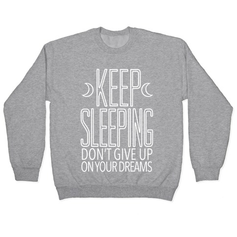Keep Sleeping Pullover