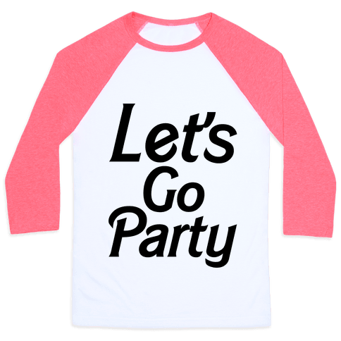 Let's Go Party Baseball Tee
