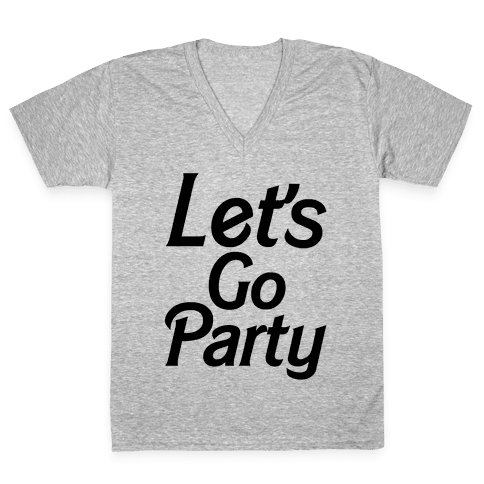 Let's Go Party V-Neck Tee Shirt