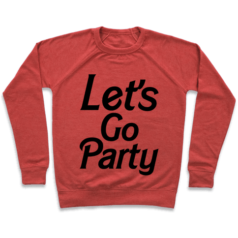 Let's Go Party Pullover