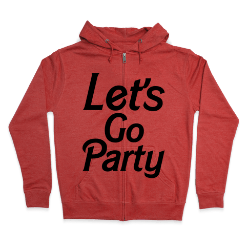 Let's Go Party Zip Hoodie