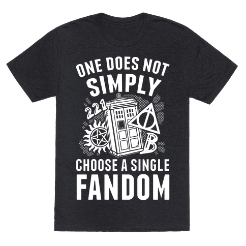 One Does Not Simply Choose A Single Fandom Tshirt Human