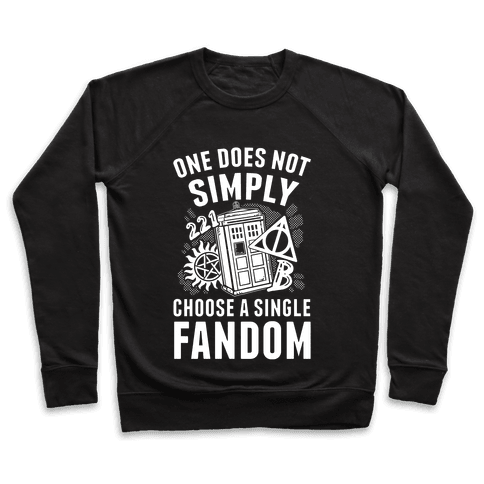 One Does Not Simply Choose A Single Fandom Pullover