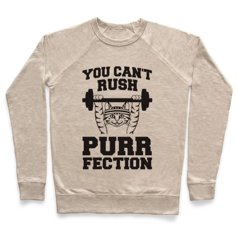 9d86cbb48be0 You Can t Rush Purrfection (Cat Fitness) Crewneck Sweatshirt ...