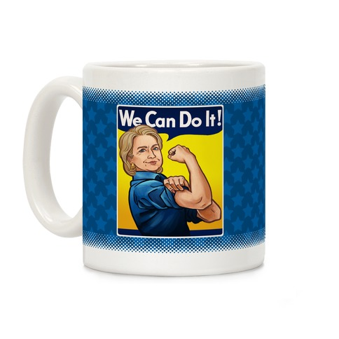 Hillary Clinton: We Can Do It! Coffee Mug