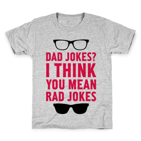 I Think You Mean Rad Jokes Kids T-Shirt