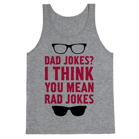 I Think You Mean Rad Jokes Tank Top