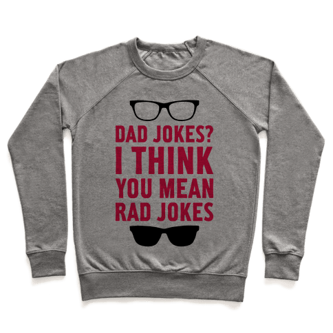 I Think You Mean Rad Jokes Pullover