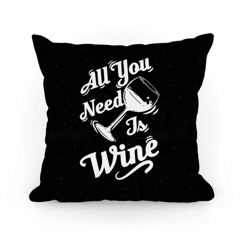 All You Need Is Wine Pillow