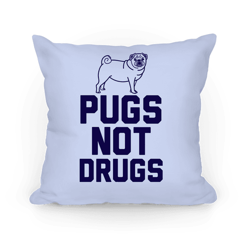 Pugs Not Drugs Pillow