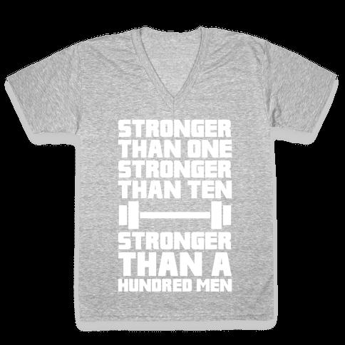 Stronger Than One, Stronger Than Ten, Stronger Than A Hundred Men V-Neck Tee Shirt