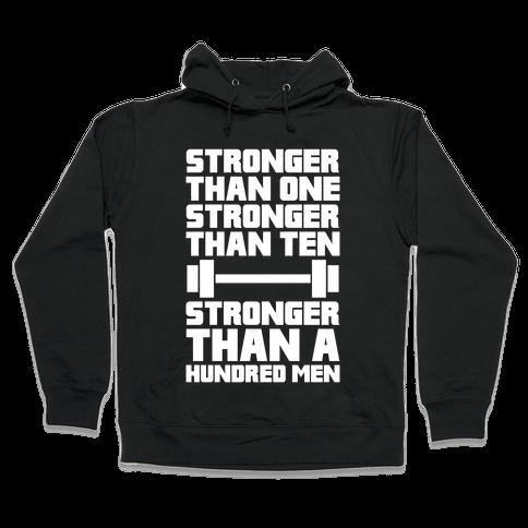 Stronger Than One, Stronger Than Ten, Stronger Than A Hundred Men Hooded Sweatshirt