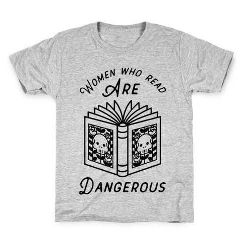 Women Who Read Are Dangerous Kids T-Shirt