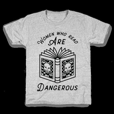 Women Who Read Are Dangerous Kids T-Shirt