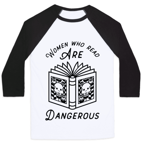 Women Who Read Are Dangerous Baseball Tee