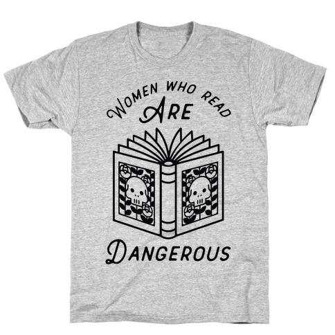 Women Who Read Are Dangerous T-Shirt
