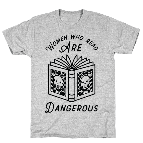 Women Who Read Are Dangerous Mens T-Shirt