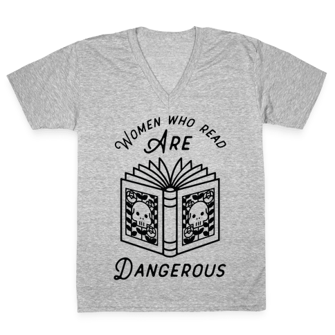 Women Who Read Are Dangerous V-Neck Tee Shirt