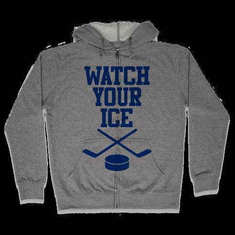 Watch Your Ice Zip Hoodie