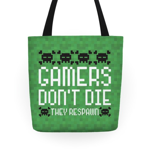 Gamers Don't Die Tote