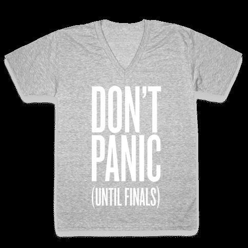 Don't Panic (Until Finals) V-Neck Tee Shirt