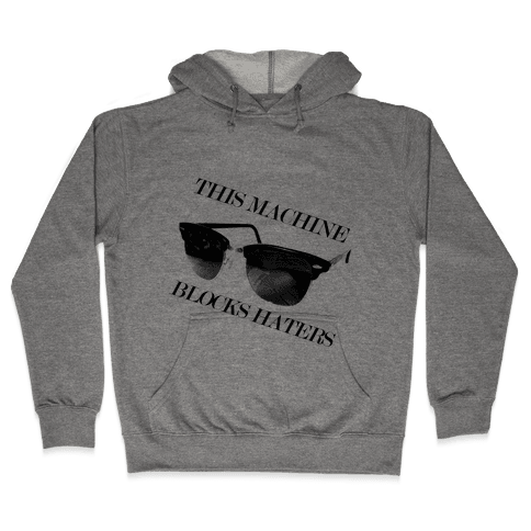 Hater Blockers Hooded Sweatshirt