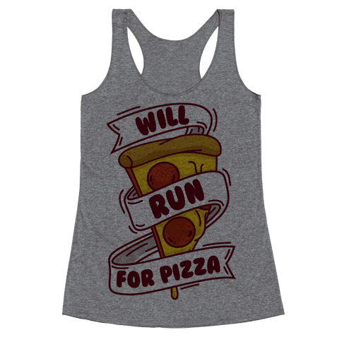 Will Run For Pizza Racerback Tank Top