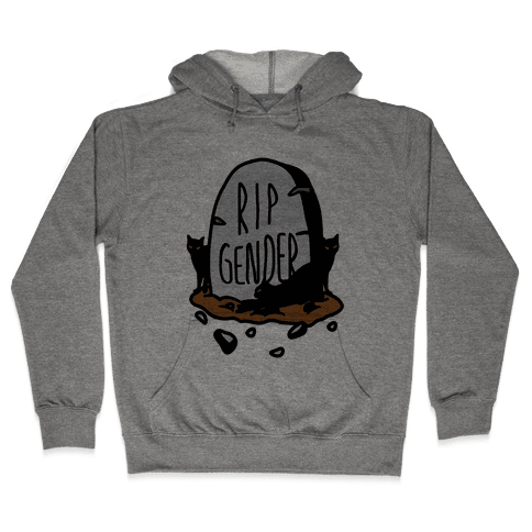 RIP Gender Hooded Sweatshirt