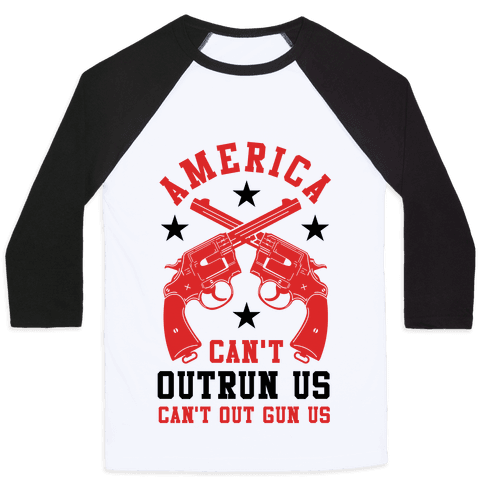 America Can't Outrun Us Can't Outgun Us Baseball Tee