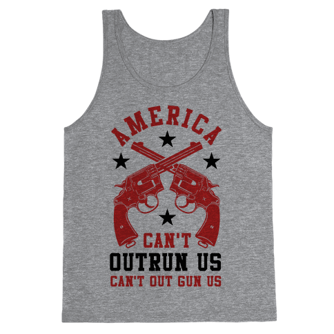 America Can't Outrun Us Can't Outgun Us Tank Top