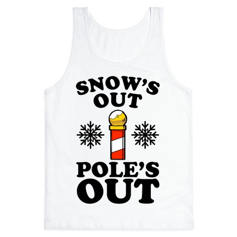 Snow's Out Poles Out Tank Top