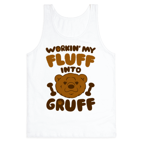 Workin' My Fluff Into Gruff Tank Top