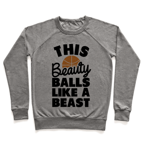 This Beauty Balls Like a Beast Pullover