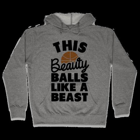 This Beauty Balls Like a Beast Hooded Sweatshirt