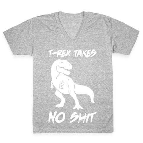T-Rex Takes No Shit V-Neck Tee Shirt
