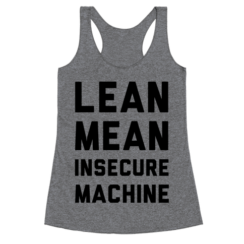 Lean Mean Insecure Machine Racerback Tank Top