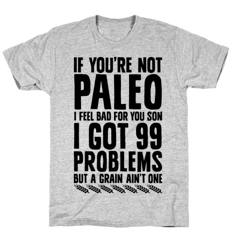 Paleo Problems T-Shirt