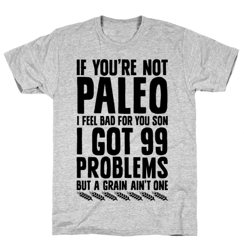 Paleo Problems Mens T-Shirt
