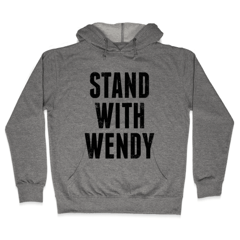 Stand With Wendy Hooded Sweatshirt