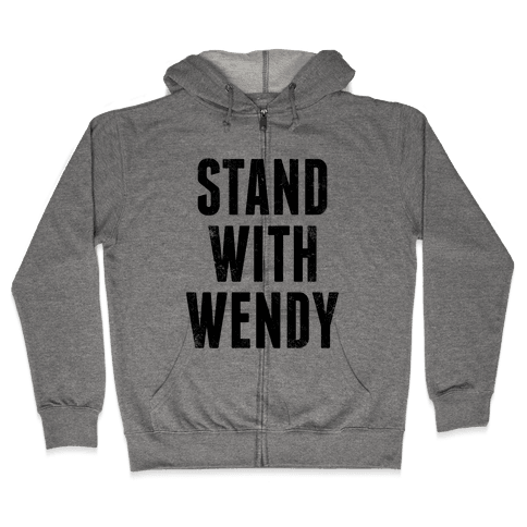 Stand With Wendy Zip Hoodie