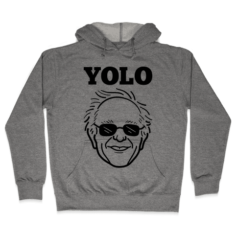Bernie YOLO Hooded Sweatshirt