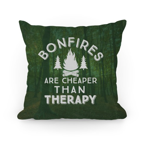 Bonfires Are Cheaper Than Therapy