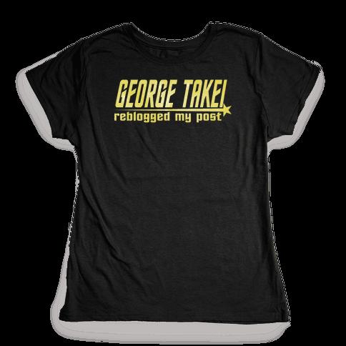 George Takei reblogged my post (dark) Womens T-Shirt