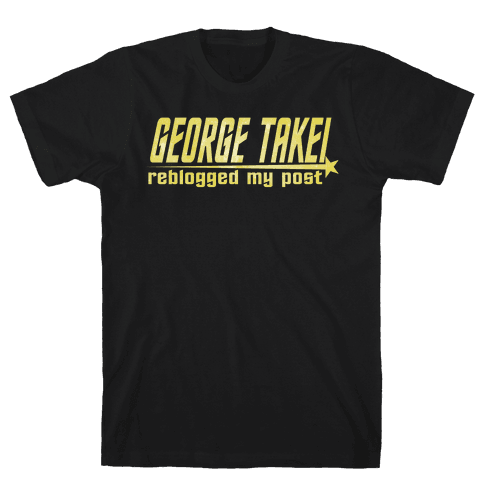 George Takei reblogged my post (dark) Mens T-Shirt